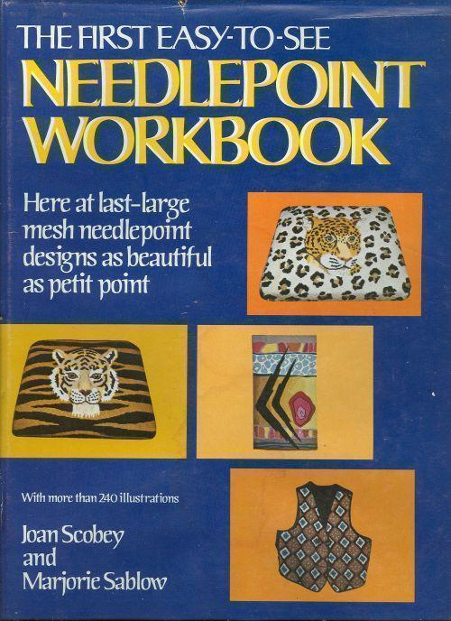 FIRST EASY-TO-SEE NEEDLEPOINT WORKBOOK, Scobey, Joan and Marjorie Sablow