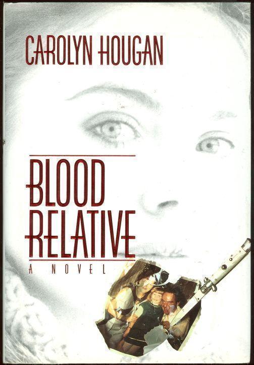 BLOOD RELATIVE, Hougan, Carolyn
