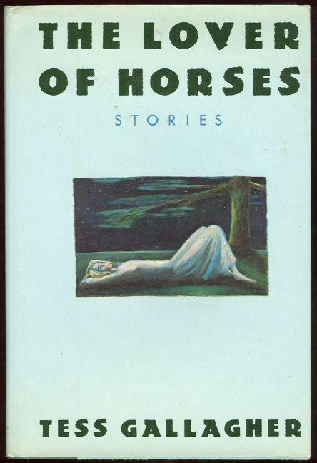 LOVER OF HORSES AND OTHER STORIES, Gallagher, Tess