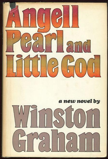 ANGELL PEARL AND LITTLE GOD, Graham, Winston