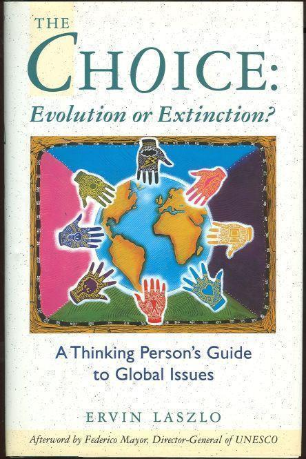 Image for CHOICE: EVOLUTION OR EXTINCTION?  A Thinking Person's Guide to Global Issues