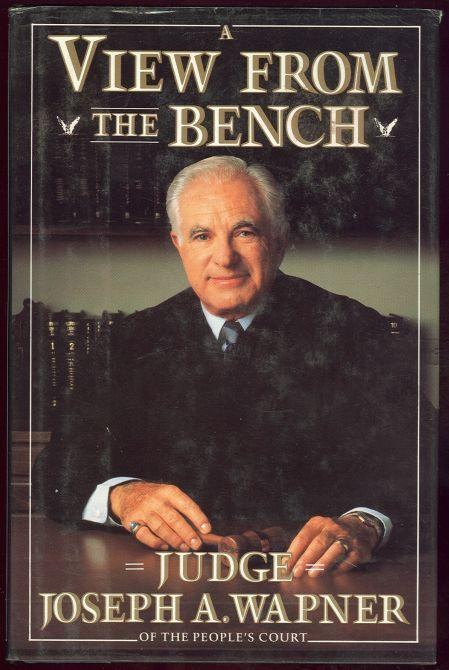 VIEW FROM THE BENCH, Wapner, Judge Joseph
