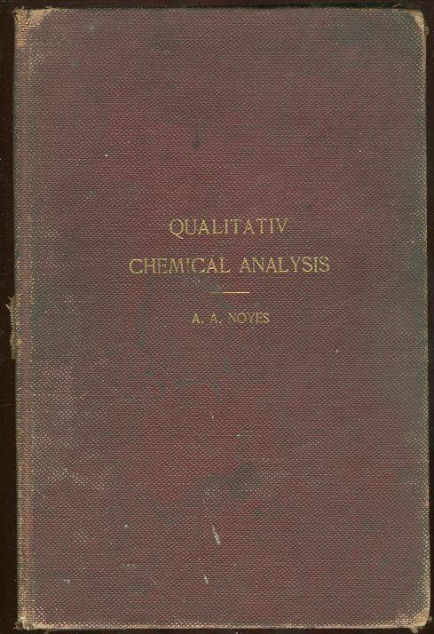 COURSE OF INSTRUCTION IN THE QUALITATIV CHEMICAL ANALYSIS OF INORGANIC SUBSTANCES, Noyes, Arthur
