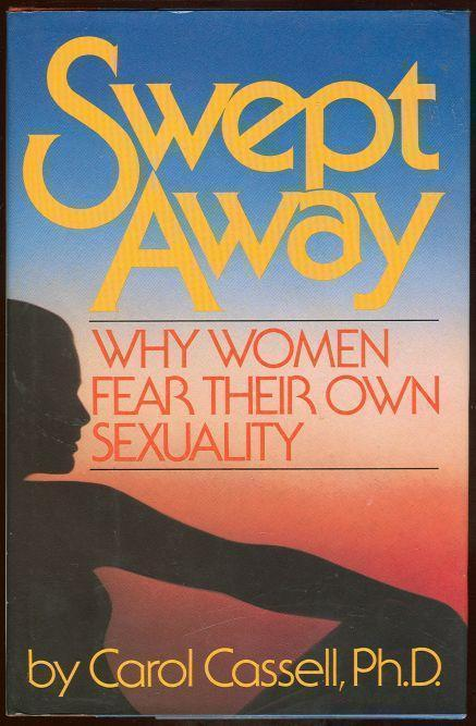 Image for SWEPT AWAY Why Women Fear Their Own Sexuality
