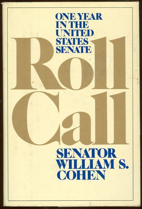 ROLL CALL One Year in the United States Senate, Cohen, William Senator