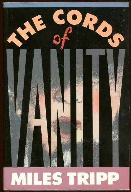 CORDS OF VANITY, Tripp, Miles