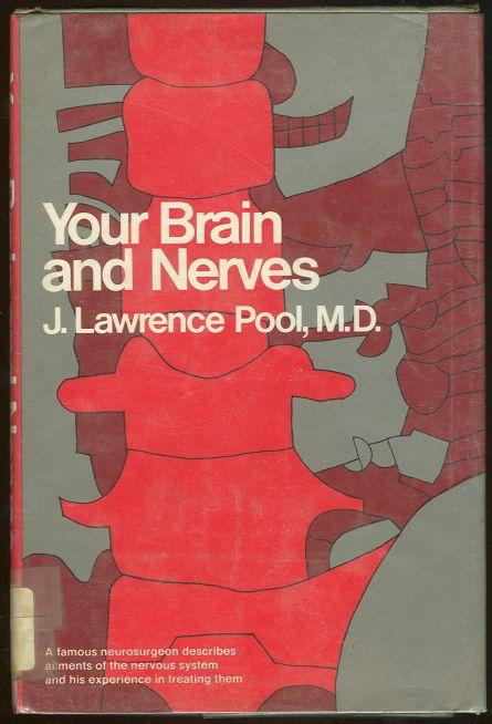 YOUR BRAIN AND NERVES, Pool, J. Lawrence