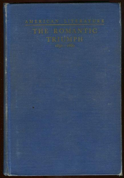 Image for ROMANTIC TRIUMPH American Literature from 1830 to 1860