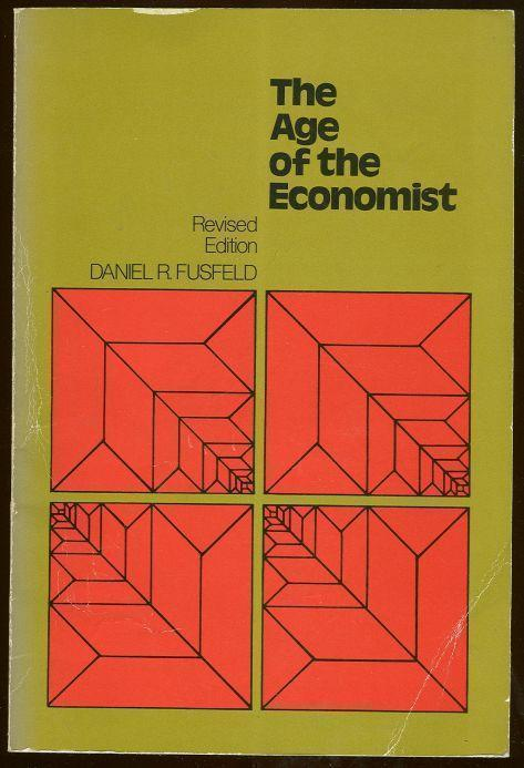 AGE OF ECONOMIST, Fusfeld, Daniel