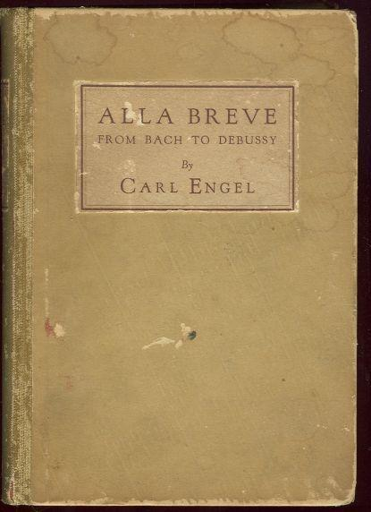 ALLA BREVE From Bach to Debussy, Engel, Carl