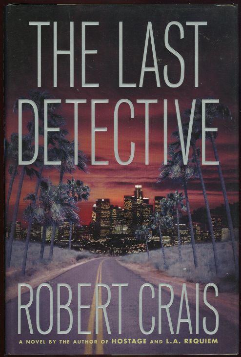 LAST DETECTIVE, Crais, Robert