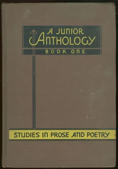 JUNIOR ANTHOLOGY BOOK ONE Studies in Prose and Poetry, Wellons, Blanche