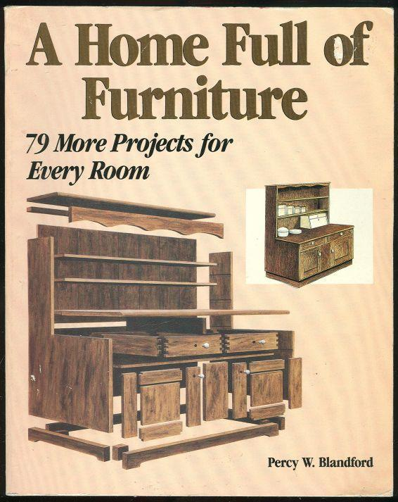 HOME FULL OF FURNITURE 79 More Furniture Projects for Every Room, Blandford, Percy
