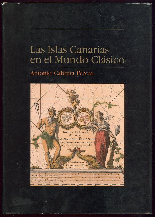 LAS ISLAS CANARIAS EN EL MUNDO CLASICO, Perera, Antonio Cabrera
