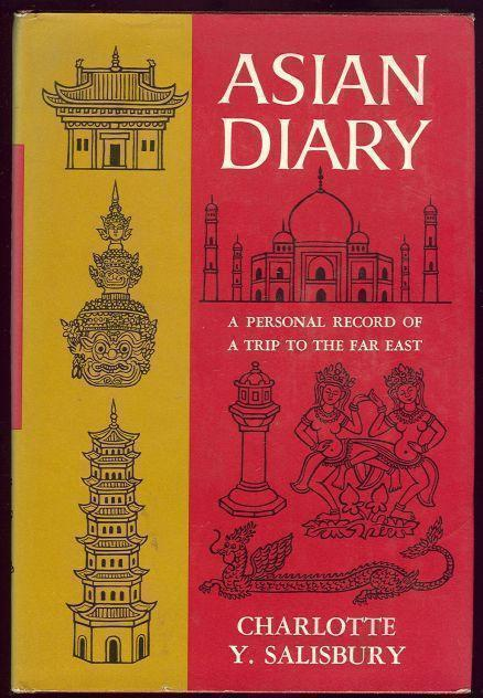 ASIAN DIARY A Personal Record of a Trip to the Far East, Salisbury, Charlotte