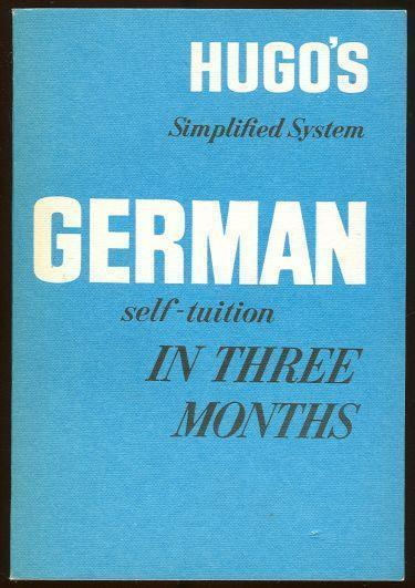 GERMAN SELF TUITION IN THREE MONTHS, Hugo's Language Books