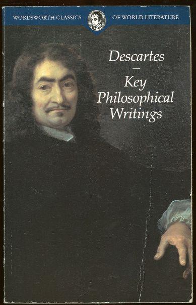 DESCARTES, RENE - Key Philosophical Writings