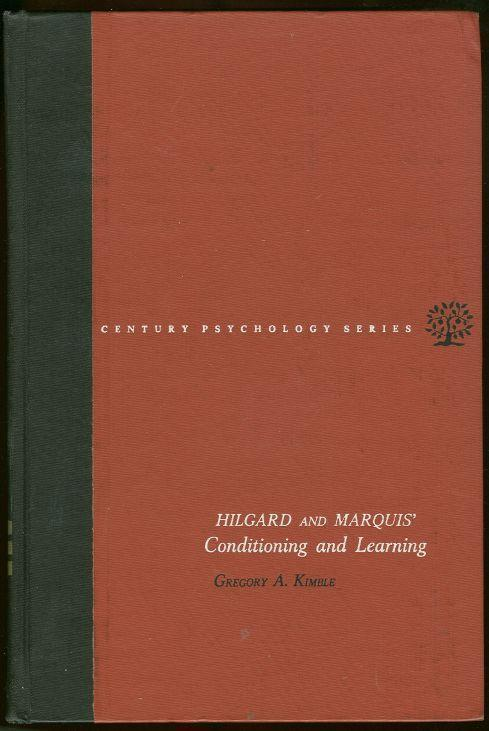 HILGARD AND MARQUIS' CONDITIONING AND LEARNING, Kimble, Gregory Revised by