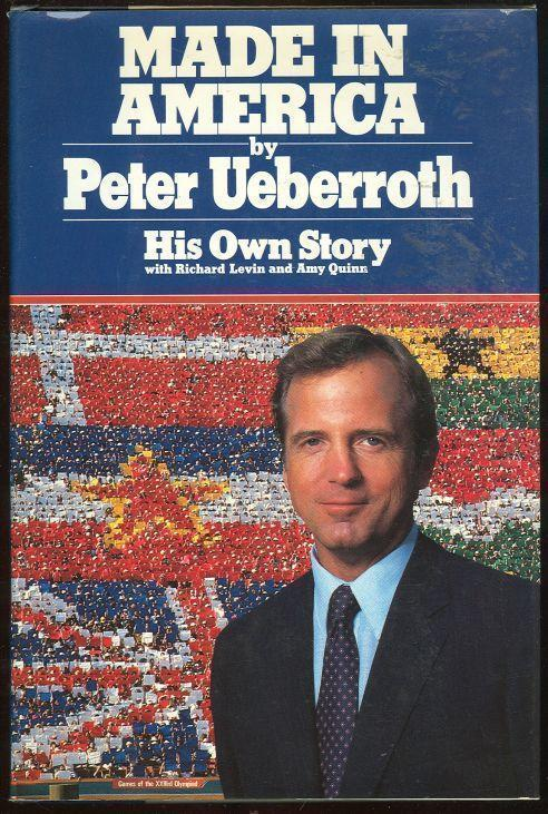 MADE IN AMERICA His Own Story, Ueberroth, Peter