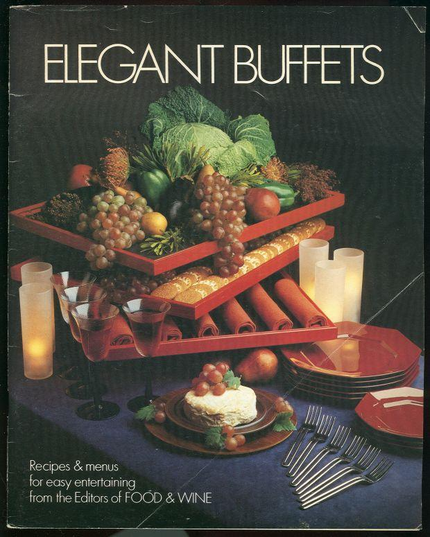 Image for ELEGANT BUFFETS Recipes and Menus for Easy Entertaining from the Editors of Food and Wine