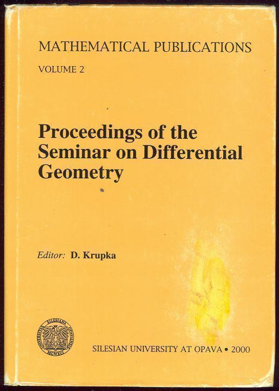 PROCEEDINGS OF THE SEMINAR ON DIFFERENTIAL GEOMETRY, Krupka, D. editor