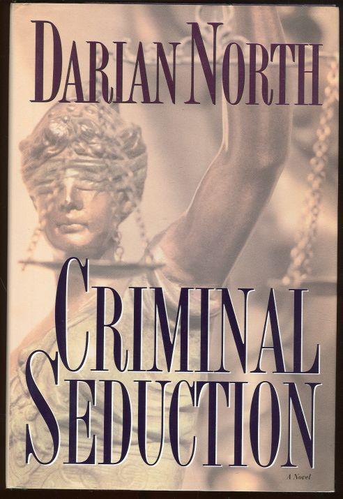 CRIMINAL SEDUCTION, North, Darian