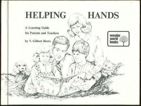 HELPING HANDS A Learning Guide for Parents and Teachers, Beers, V. Gilbert