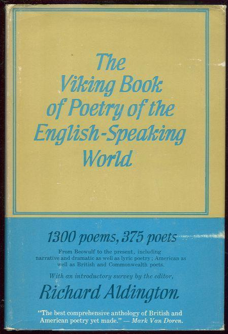 VIKING BOOK OF POETRY OF THE ENGLISH SPEAKING WORLD Volume I, Aldington, Richard editor