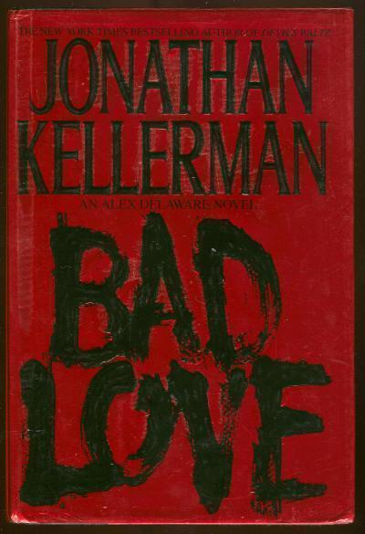 BAD LOVE, Kellerman, Jonathan