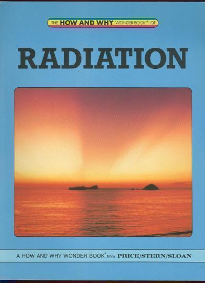 RADIATION How and why Wonder Books, Pettigrew, Mark