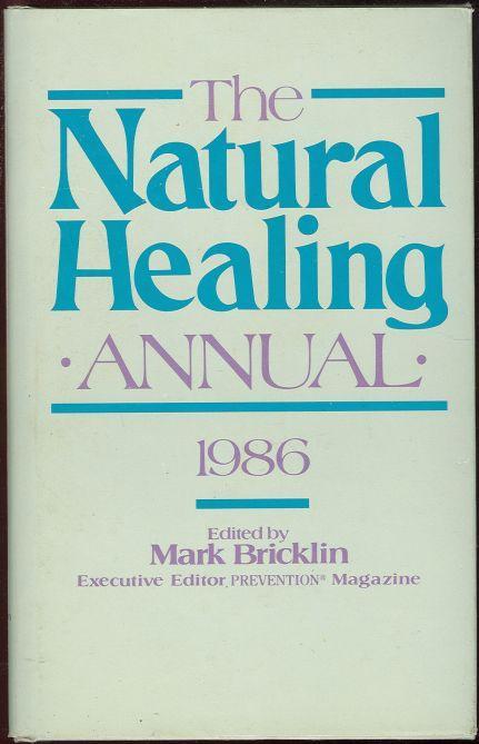 NATURAL HEALING ANNUAL 1986, Bricklin, Mark editor