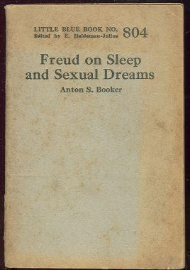 FREUD ON SLEEP AND SEXUAL DREAMS, Booker, Anton