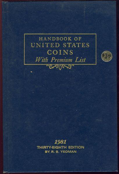 HANDBOOK OF UNITED STATES COINS WITH PREMIUM LIST Thirty-Eighth Edition, Yeoman, R. S.