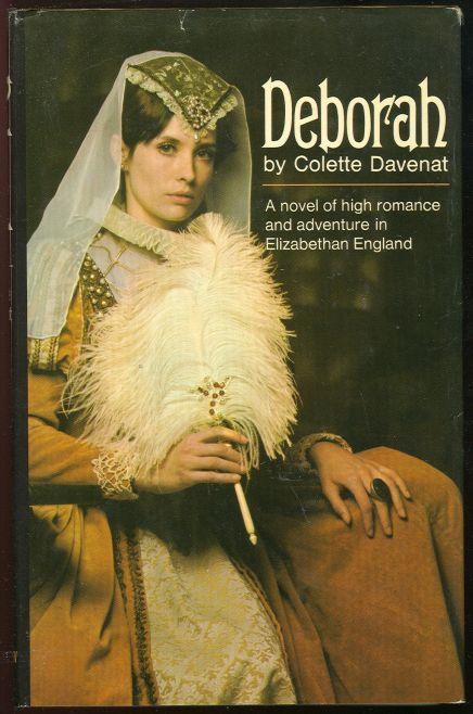 DEBORAH A Novel of High Romance and Adventure in Elizabethan England, Davenat, Colette