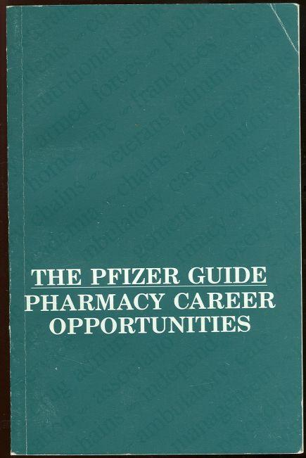 PFIZER GUIDE Pharmacy Career Opportunities, Frook, John editor