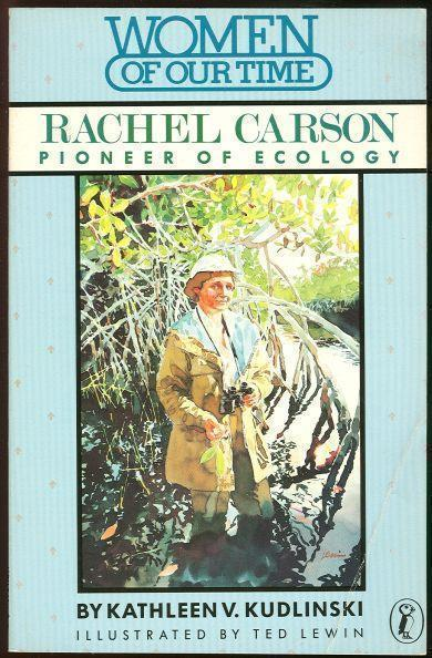 RACHEL CARSON Pioneer of Ecology, Kudlinski, Kathleen