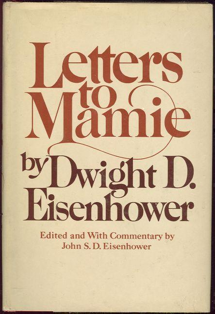 LETTERS TO MAMIE, Eisenhower, Dwight D.