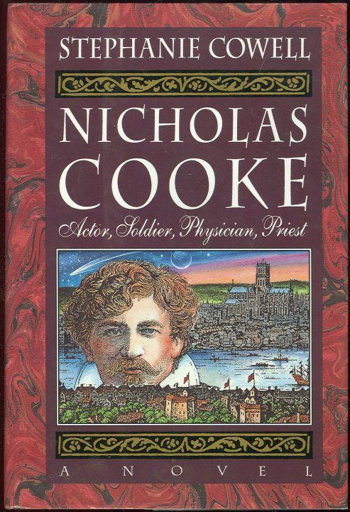 NICHOLAS COOKE Actor, Soldier, Physician, Priest: a Novel, Cowell, Stephanie