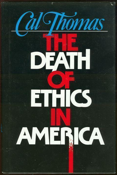DEATH OF ETHICS IN AMERICA, Thomas, Cal