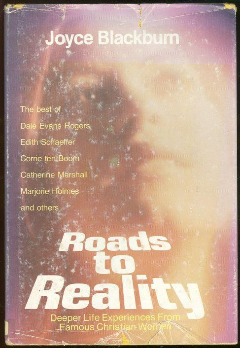 ROADS TO REALITY Deeper Life Experiences from Famous Christian Women, Blackburn, Joyce editor