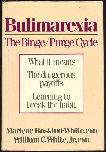Image for BULIMAREXIA The Binge/ Purge Cycle