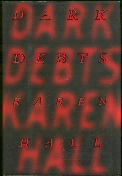 DARK DEBTS, Hall, Karen