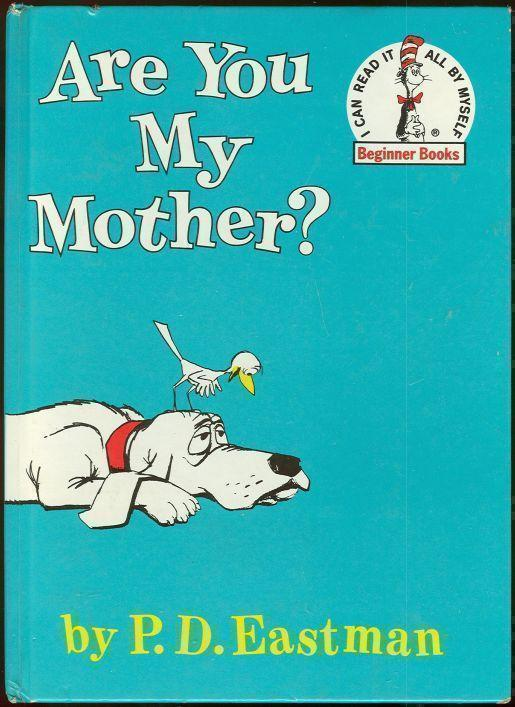 ARE YOU MY MOTHER, Eastman, P. D.