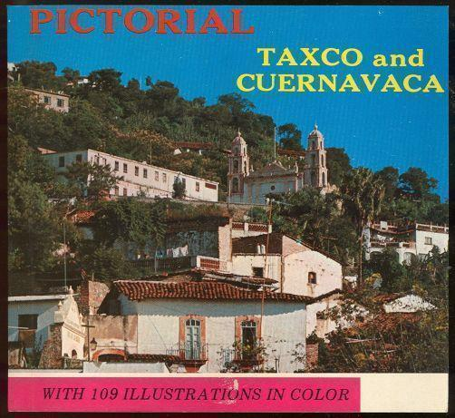 TAXCO AND CUERNAVACA Pictorial, Monteflor, Eugenio