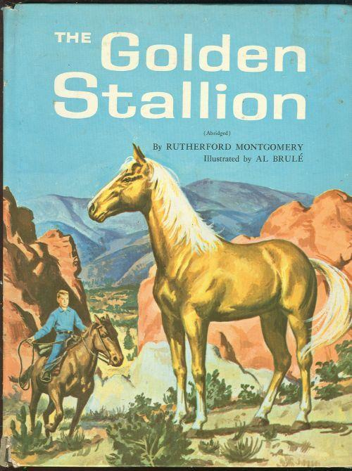 GOLDEN STALLION Abridged, Montgomery, Rutherford