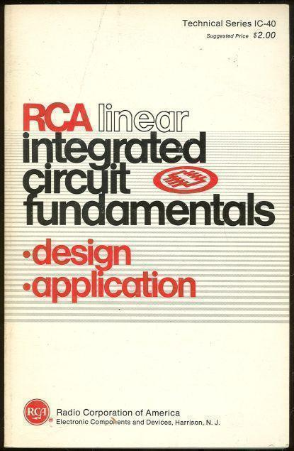 RCA LINEAR INTEGRATED CIRCUIT FUNDAMENTALS Design, Application, R C A