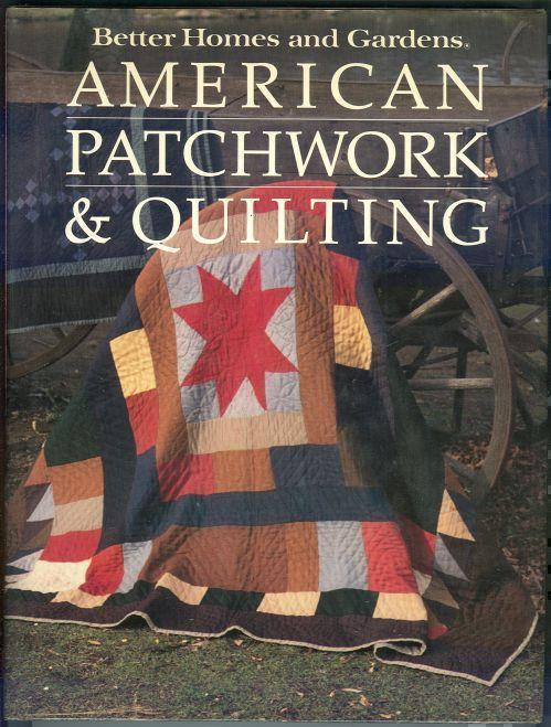AMERICAN PATCHWORK AND QUILTING, Better Homes and Gardens