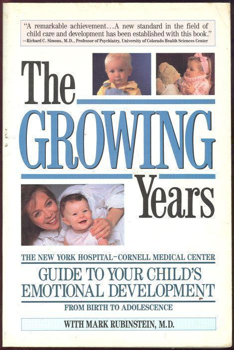 GROWING YEARS A Guide to Your Child's Emotional Development from Birth to Adolescence, Rubinstein, Mark