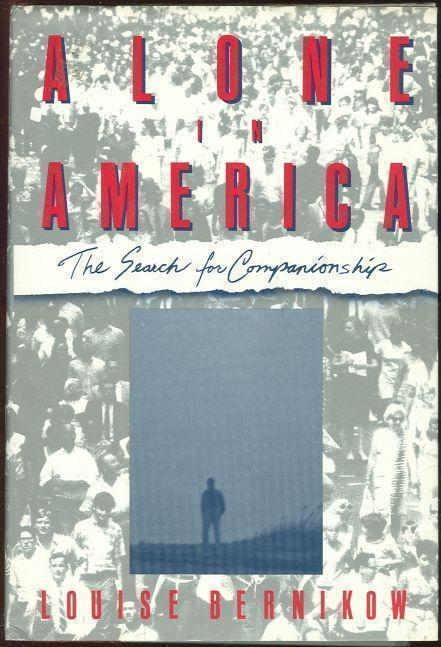 ALONE IN AMERICA The Search for Companionship, Bernikow, Louise