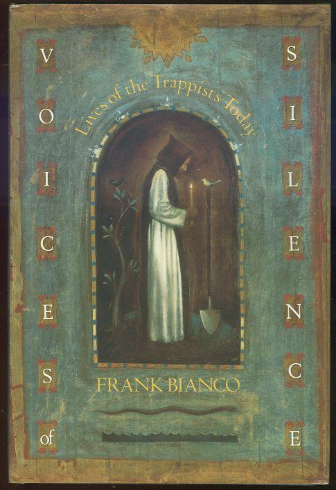 VOICES OF SILENCE Lives of the Trappists Today, Bianco, Frank